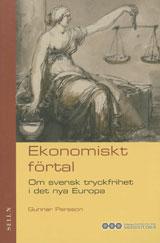 Ekonomiskt förtal : Om svensk tryckfrihet i det nya Europa av Gunnar Persson