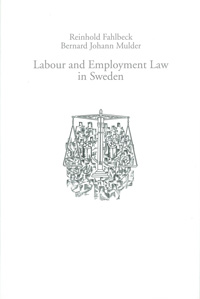 Labour and Employment Law in Sweden av Reinhold Fahlbeck