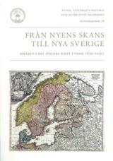 Från Nyens skans till Nya Sverige : Språken i det Svenska Riket under 1600-talet av Bo Andersson