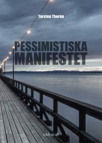Pessimistiska manifestet av Torsten Thurén