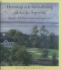 Herrskap och hushållning på Kiviks Äsperöd av Nils-Arvid Bringéus