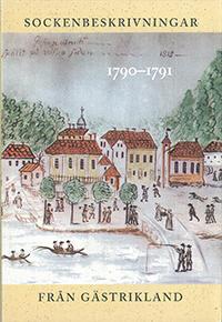 Sockenbeskrivningar från Gästrikland 1790–1791 av Nils-Arvid Bringéus