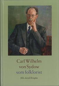 Carl Wilhelm von Sydow som folklorist av Nils-Arvid Bringéus