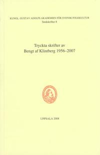Tryckta skrifter av Bengt af Klintberg 1956-2007 av Bengt af Klintberg