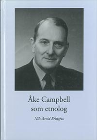 Åke Campbell som etnolog av Nils-Arvid Bringéus
