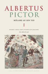 Albertus Pictor. Målare av sin tid - Volym I