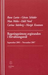 Regeringsrättens avgöranden i förvaltningsmål September 2001-November 2007 av Rune Lavin