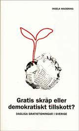 Gratis skräp eller demokratiskt tillskott? Dagliga gratistidningar i Sverige