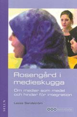 Rosengård i medieskugga Om medier som medel och hinder för integration