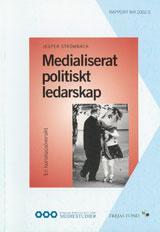Medialiserat politiskt ledarskap En kunskapsöversikt