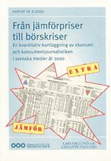Från jämförpriser till börskriser En kvantitativ kartläggning av ekonomi- och konsumentjournalistiken i svenska medier år 2000