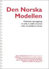 Den Norska Modellen Medieetisk självreglering av radio, tv, webb och press - efter att politikerna backat
