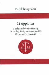 21 uppsatser Skadestånd och försäkring. Grundlag, fastighetsrätt och miljö. Ur domarens synvinkel av Bertil Bengtsson