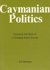 Cayman Politics Structure and Style in a Changing Island Society