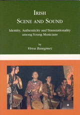 Irish Scene and Sound Identitym Authenticity and Transnationality among Young Musicians