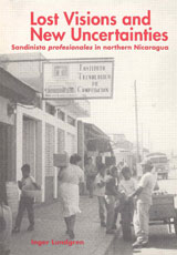 Lost Visions and New Uncertainties Sandinista Profesionales in Northern Nicaragua
