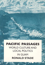 Pacific Passages World Culture and Local Politics in Guam