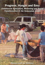 Progress, Hunger and Envy Commercial Agriculture, Marketing and Social Transformation in the Venezuelan Andes