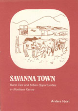Savanna Town Rural Ties and Urban Opportunities in Northern Kenya