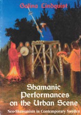 Shamanic Performances on the Urban Scene Neo-Shamanism in Contemporary Sweden