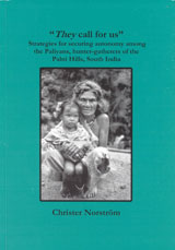 They Call For Us Strategies for Securing Autonomy among the Paliyans, Hunter-Gatherers of the Palni Hills, South India