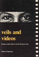 Veils and Videos Female Youth Culture on the Kenyan Coast