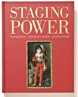 Staging Power. Napoleon, Charles John and Alexander