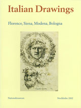 Italian Drawings IV Florence, Siena, Modena, Bologna