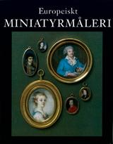 Europeiskt miniatyrmåleri i Nationalmusei samlingar