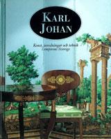 Karl Johan Konst, inredningar och teknik i empirens Sverige