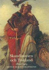 Skandinavien och Tyskland 1800-1914 möten och vänskapsband