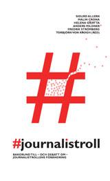 #journalistroll Bakgrund till - och debatt om - journalistrollens förändring