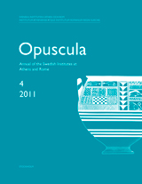 Opuscula 4 | 2011 Annual of the Swedish Institutes at Athens and Rome