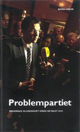 Problempartiet - Medierna villrådighet kring SD valet 2010