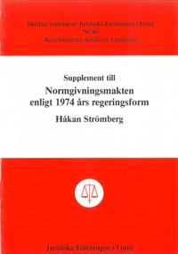 Supplement till Normgivningsmakten enligt 1974 års regeringsform av Håkan Strömberg