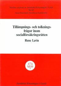 Tillämpnings- och tolkningsfrågor inom socialförsäkringsrätten av Rune Lavin