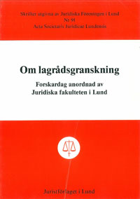 Om lagrådsgranskning Forskardag anordnad av Juridiska fakulteten i Lund av Rune Lavin