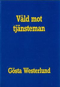 Våld mot tjänsteman av Gösta Westerlund