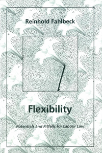 Flexibility Potentials and Pitfalls for Labour Law av Reinhold Fahlbeck