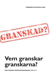 Vem granskar granskarna? Den svenska mediegranskningen 1988–2012