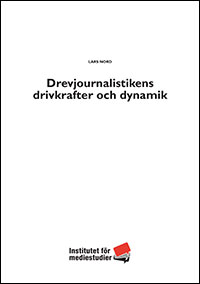 Drevjournalistikens drivkrafter och dynamik