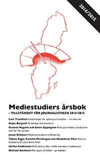 Mediestudiers årsbok 2014/2015 Tillståndet för journalistiken