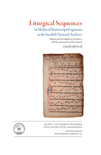 Liturgical Sequences in Medieval Manuscript Fragments in the Swedish National Archives