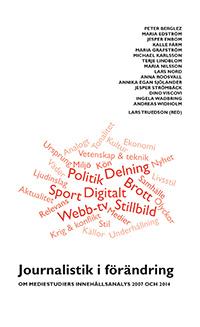 Journalistik i förändring Om mediestudiers innehållsanalys 2007 och 2014