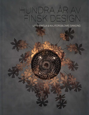 Hundra år av finsk design Ur Rafaela & Kaj Forsbloms samling