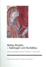 Heliga Birgitta - budskapet och förebilden