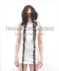 Transformations - Six Artists from Sweden