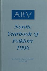 Arv - Nordic Yearbook of Folklore Vol. 52 - 1996
