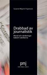 Drabbad av journalistik Moral och värderingar bakom rubrikerna