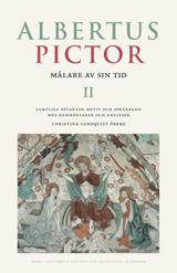 Albertus Pictor. Målare av sin tid - Volym II